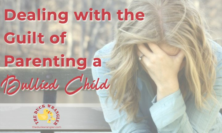 Dealing with the Guilt of Parenting a Bullied Child blog title overlay
