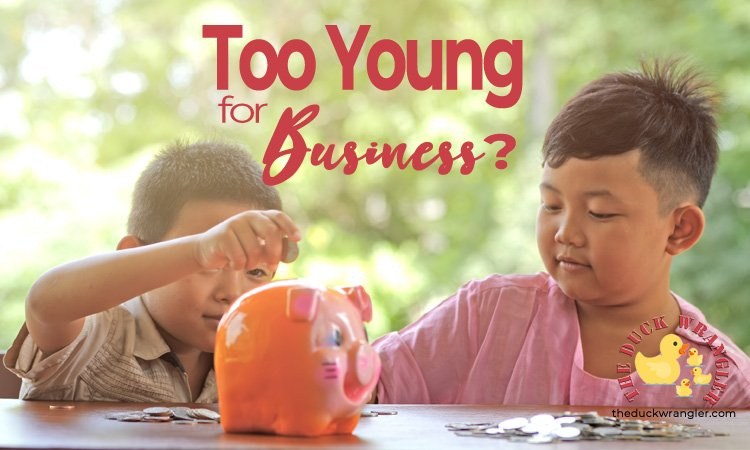 Too young for business; teenpreneur;