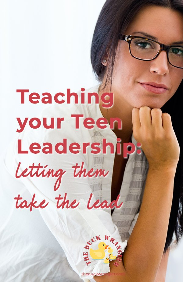 Letting your teen take the lead can feel like a huge step for you both. Here are ways to teach your teen leadership values without the overwhelm.