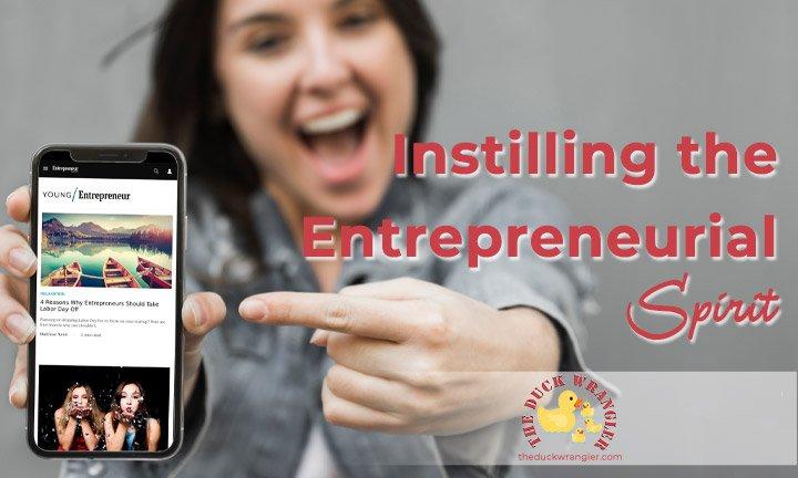 Instilling the Entrepreneurial Spirit blog title overlay
